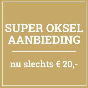 Super oksel aanbieding - nu 20,- euro ipv 80 euro